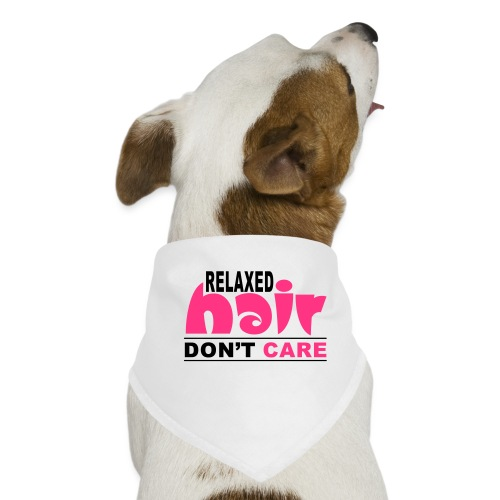 Relaxed Hair Don't Care - Dog Bandana