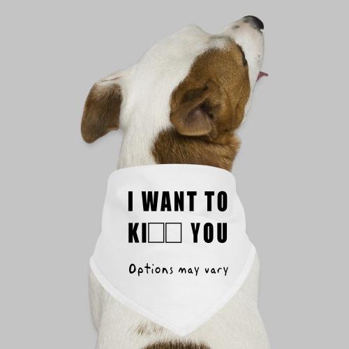 I want to - Dog Bandana