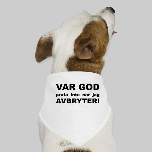 Var God Prata Inte - Hundsnusnäsduk