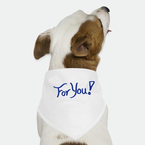 for you! - Dog Bandana