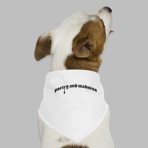 Poetry and Madness - Hunde-Bandana