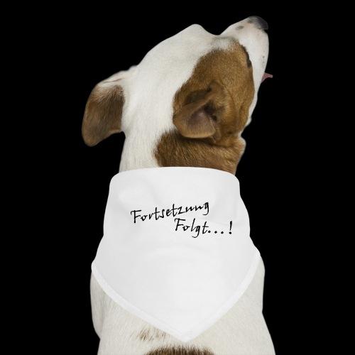 fortsetzungfolgt - Hunde-Bandana