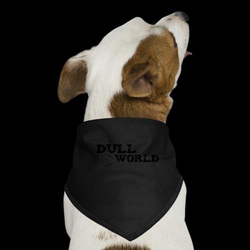 Dull World - Dog Bandana