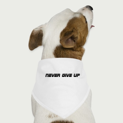 NEVER GIVE UP - Dog Bandana