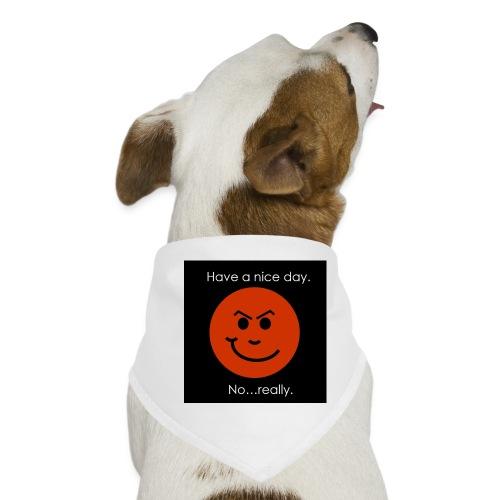 Have a nice day - Bandana til din hund