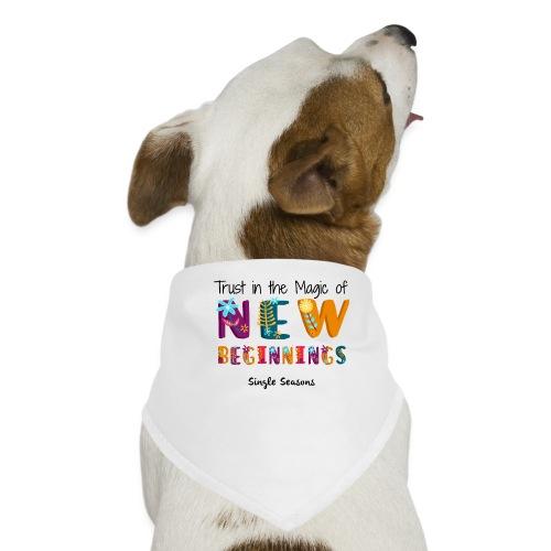 Trust In The Magic Of New Beginnings - Honden-bandana