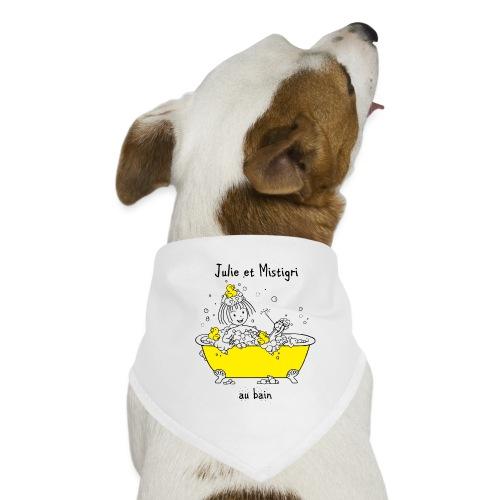 Julie et Mistigri au bain - Bandana pour chien