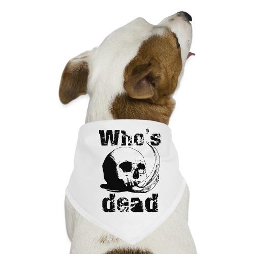 Who's dead - Black - Bandana per cani