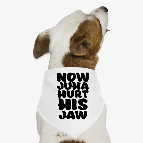 now juha hurt his jaw - Koiran bandana