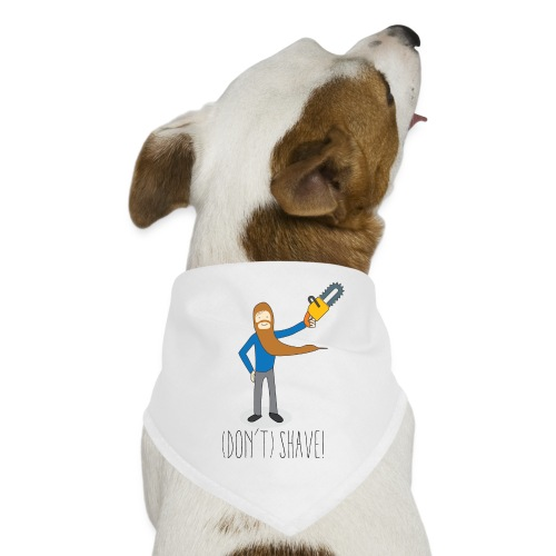 (Don't) SHAVE! - Bandana per cani