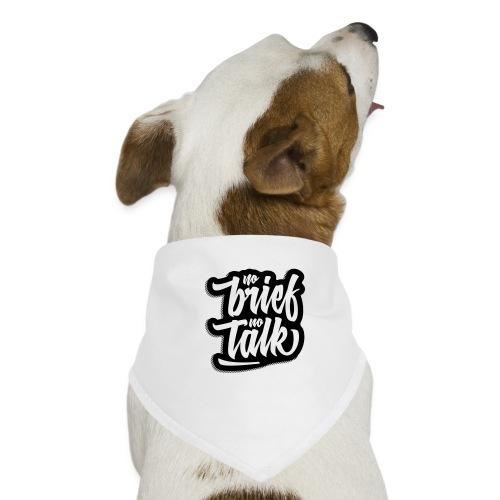 no brief, no talk - Hunde-Bandana