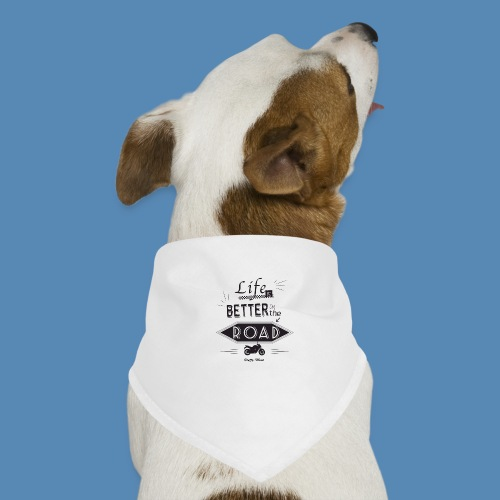 Moto - Life is better on the road - Bandana pour chien