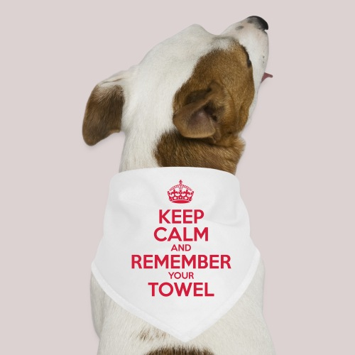 Keep Calm and Remember your Towel | nerd | hipster - Hunde-Bandana