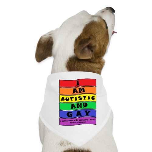 Autistic and Gay | Funny Quote - Dog Bandana