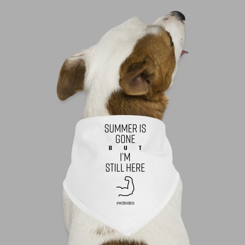SUMMER IS GONE but I'M STILL HERE - Dog Bandana