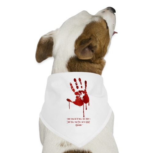bloody hand diagonal with quote - Bandana til din hund
