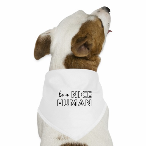 Be a Nice Human | monochrome black - Bandana per cani