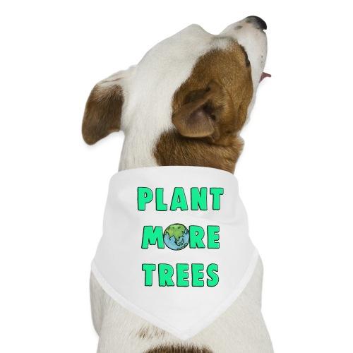 Plant More Trees Global Warming Climate Change - Dog Bandana