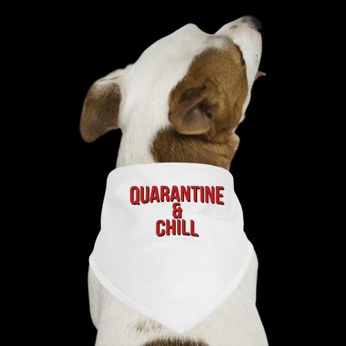 Quarantine & Chill Corona Virus COVID-19 - Hunde-Bandana