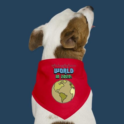World in 2029 #fridaysforfuture #timetravelcontest - Hunde-Bandana