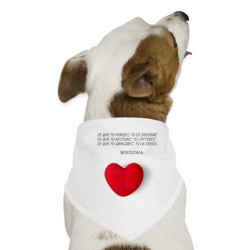Citation de Bouddha Ce que tu penses tu le deviens - Bandana pour chien