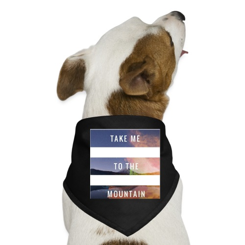 Take me to the mountain - Pañuelo bandana para perro