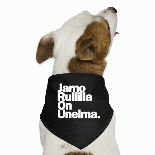 Jarno Rullilla On Unelma. - Koiran bandana
