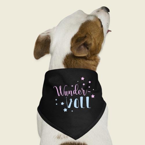 Wunder-VOLL Voller Wunder wundervoll - Hunde-Bandana