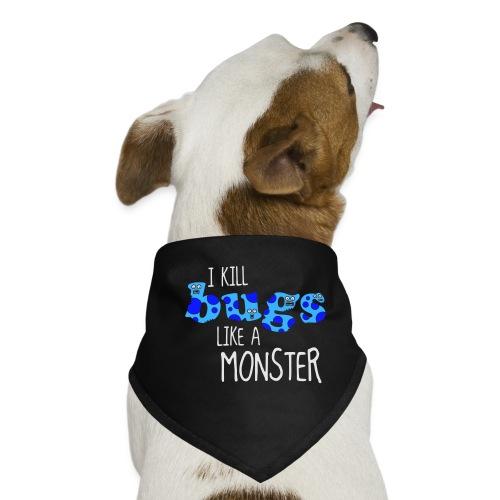ikillbugslikeamonster - Dog Bandana