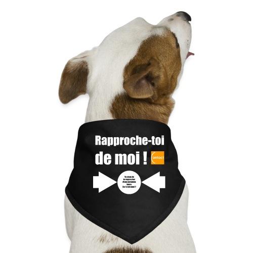 Rapproche-toi d'un homo - Bandana pour chien