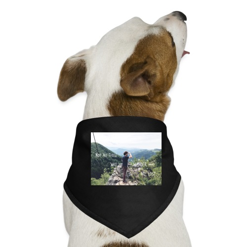 Not all those who wander are lost - Hunde-Bandana