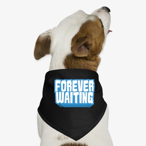 Forever Waiting - Dog Bandana