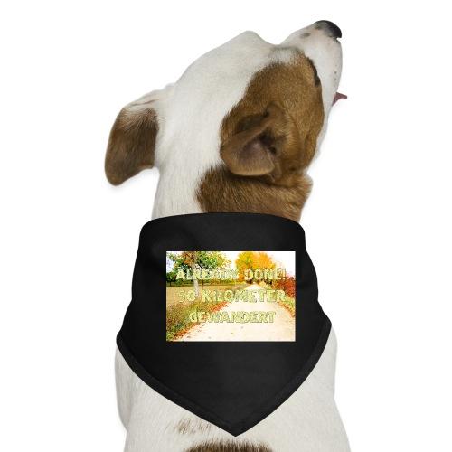 Alles erledigt! 50 Kilometer gewandert - Hunde-Bandana