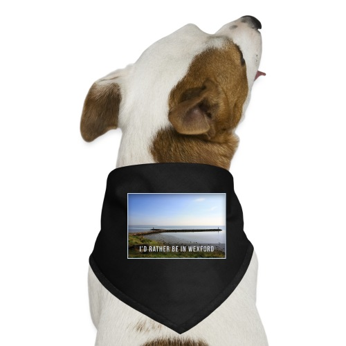 Rather be in Wexford - Dog Bandana