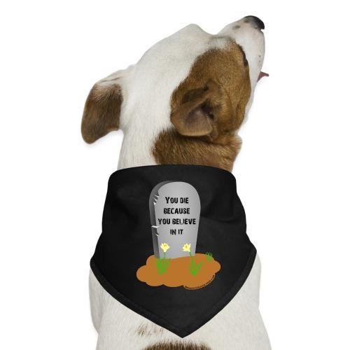 Death is a lie - Bandana per cani