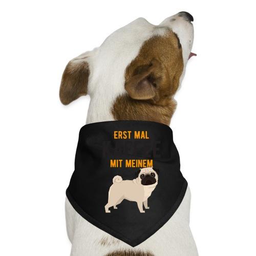 ERST MAL KAFFEE MIT MEINEM MOPS - Hunde-Bandana