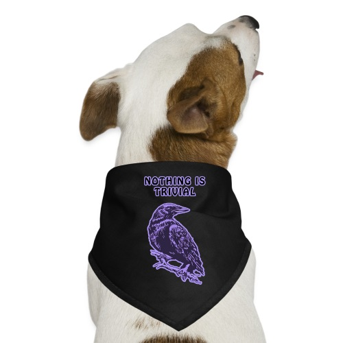 Lilac Crow - Nothing is Trivial - Dog Bandana