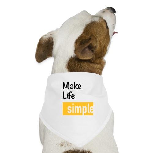 Make Life Simple - Bandana pour chien