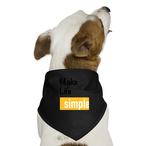Make Life Simple - Bandana pour chien