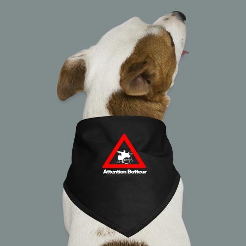 Attention batteur - cadeau batterie humour - Bandana pour chien