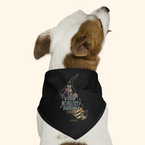 Amrum Spruch Warum Nordsee? Insel Amrum T-Shirt - Hunde-Bandana