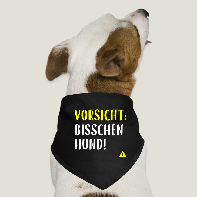 Vorsicht: Bisschen Hund!