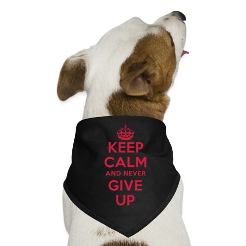 keep calm and never give up - Hunde-Bandana