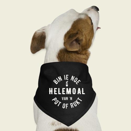 Bin ie noe helemoal van 'n pot of rukt - Honden-bandana