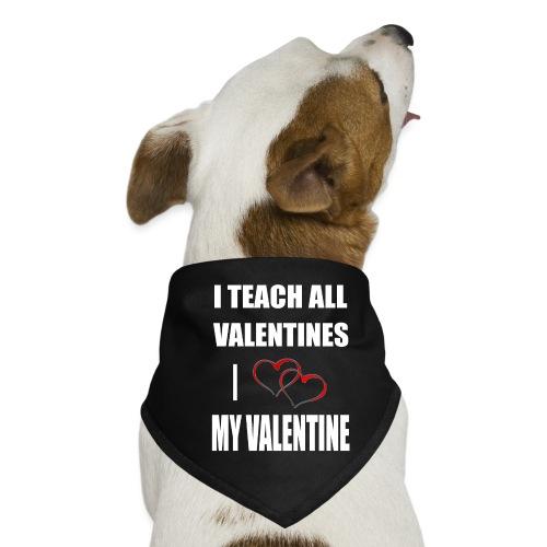 Ich lehre alle Valentines - Ich liebe meine Valen - Hunde-Bandana