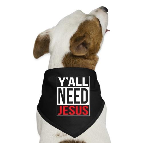 Y'all need Jesus - christian faith - Hunde-Bandana