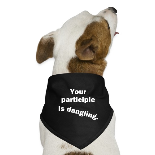 Dangling Participle White Text - Dog Bandana