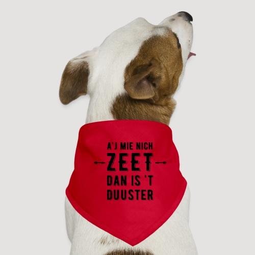 A'j mie nich zeet dan is 't duuster - Honden-bandana