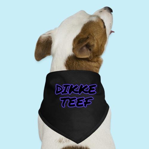 Dikke teef - Bandana pour chien