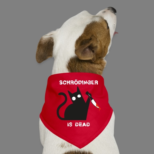 Schrödinger is dead - Hunde-Bandana